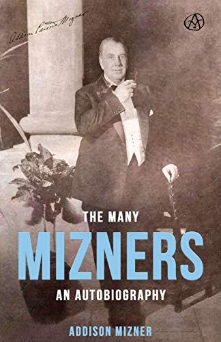 The Many Mizners: An Autobiography (Paperback): Addison Mizner