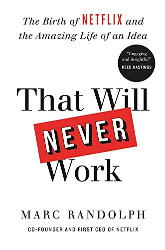 9781913068066: That Will Never Work: The Birth of Netflix by the first CEO and co-founder Marc Randolph