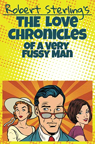 9781913289225: The Love Chronicles of a Very Fussy Man