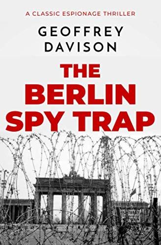 9781913335458: The Berlin Spy Trap: A classic espionage thriller