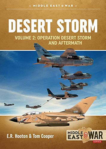 Desert Storm Volume 2: Operation Desert Storm and Aftermath, Ted Hooton, Tom Cooper
