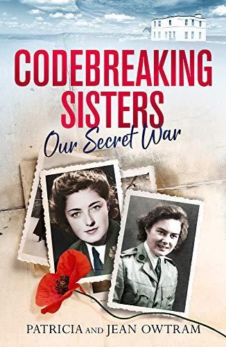 9781913406059: Codebreaking Sisters: The Sunday Times Bestseller: Our Secret War