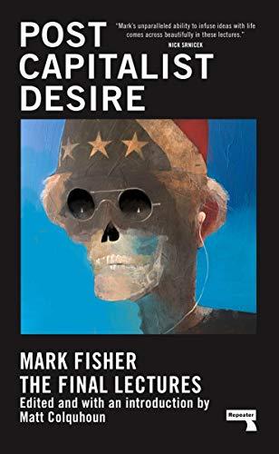 9781913462482: Postcapitalist Desire: The Final Lectures