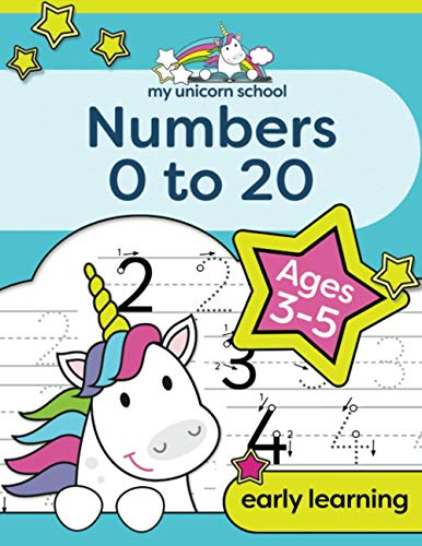9781913467074: My Unicorn School Numbers 0-20 Age 3-5: Fun unicorn number practice & counting activity book