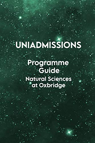 9781913683696: The UniAdmissions Programme Guide: Natural Sciences at Oxbridge