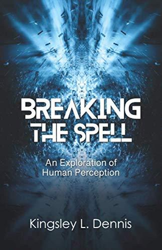 Imagen de archivo de Breaking the Spell: An Exploration of Human Perception a la venta por GF Books, Inc.