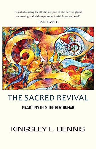 Imagen de archivo de The Sacred Revival: Magic, Myth & the New Human (Paperback) a la venta por The Book Depository