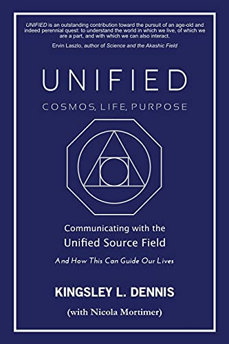 Imagen de archivo de UNIFIED - COSMOS, LIFE, PURPOSE: Communicating with the Unified Source Field & How This Can Guide Our Lives (Paperback) a la venta por The Book Depository