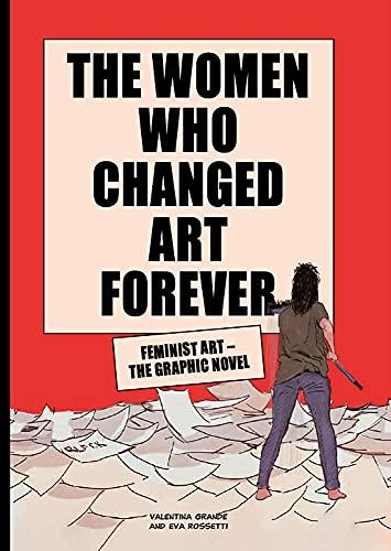 Valentina Rossetti  Eva  Grande, The Women Who Changed Art Forever
