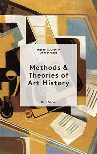 Michael D`Alleva  Anne  Cothren, Methods, Theories of Art History Third Edition
