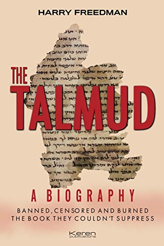 9781916002302: THE TALMUD A BIOGRAPHY: BANNED, CENSORED AND BURNED. THE BOOK THEY COULDN'T SUPPRESS