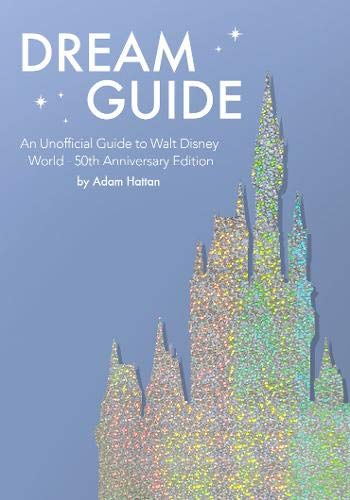 9781916089730: Dream Guide: An Unofficial Guide to Walt Disney World - 50th Anniversary Edition