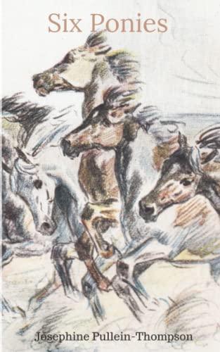 Six Ponies (Noel & Henry): Pullein-Thompson, Josephine