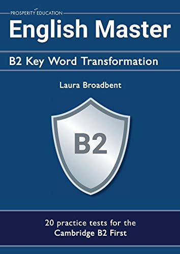 9781916129764: English Master: B2 Key Word Transformation: 20 practice tests for the Cambridge First: 200 test questions with answer keys