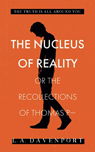 9781916164048: The Nucleus of Reality: or the Recollections of Thomas P—