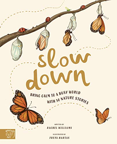 9781916180512: Slow Down: Bring Calm to a Busy World with 50 Nature Stories