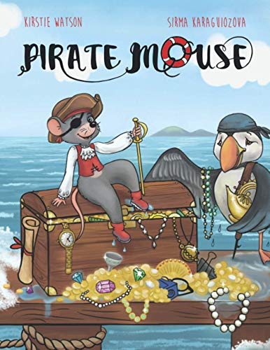 9781916254954: Pirate Mouse: A swashbuckling tale of adventure
