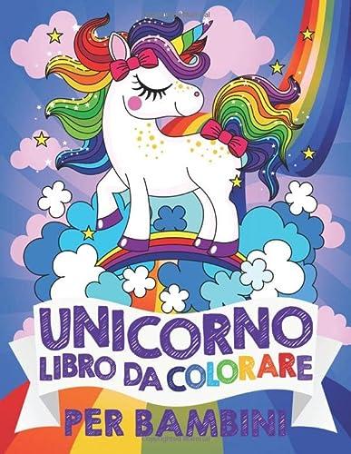 9781916293670: Unicorno Libro da Colorare per Bambini: libri bambini 4-8 Anni