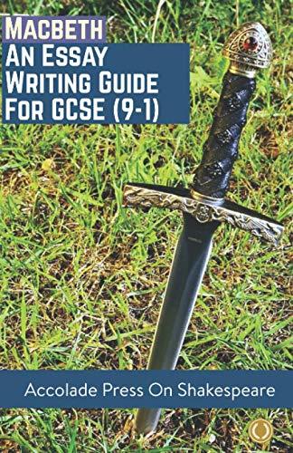 9781916373518: Macbeth: Essay Writing Guide for GCSE (9-1) (Accolade GCSE Guides)