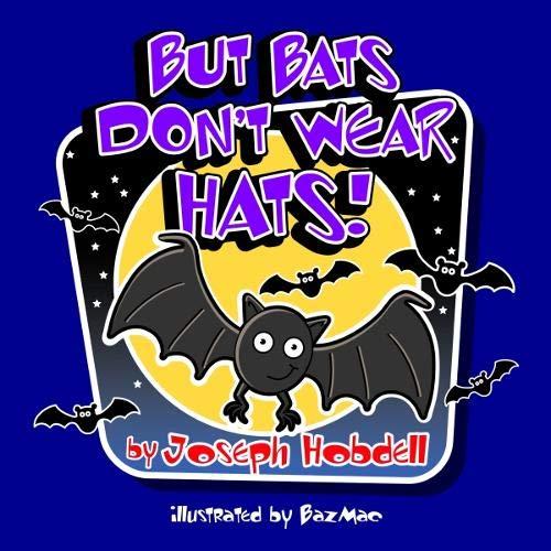9781916427181: But Bats Don't Wear Hats