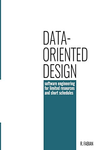 9781916478701: Data-oriented design: software engineering for limited resources and short schedules