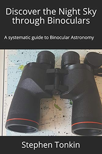 9781916485006: Discover the Night Sky through Binoculars: A systematic guide to Binocular Astronomy