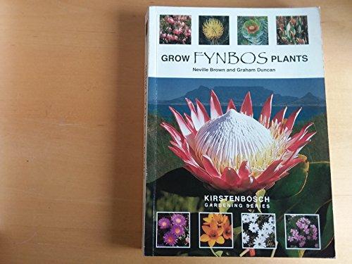 Grow Fynbos Plants: A Practical Guide to: N. Brown; G.