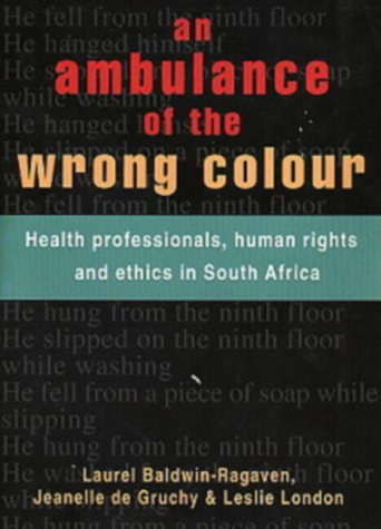9781919713489: Ambulances of the Wrong Colour: Health Professionals, Human Rights and Ethics in South Africa
