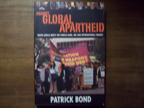 9781919713564: Against Global Apartheid: South Africa Meets the World Bank, IMF and International Finance