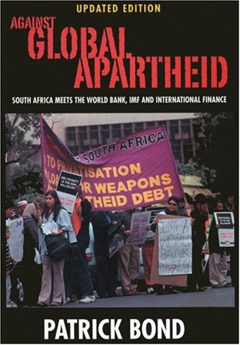 9781919713823: Against Global Apartheid: South Africa Meets the World Bank, IMF and International