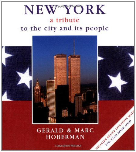 9781919734491: New York: A Tribute to the City and Its People (Tribute to the City and Its People by Gerald and Marc Hoberm)