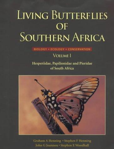 Living Butterflies of Southern Africa: Hesperiidae, Papilionidae: Graham A. Henning,