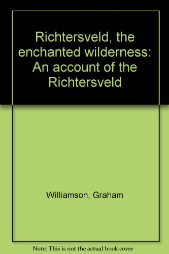 9781919766157: Richtersveld: Sponsor's Edition: The Enchanted Wilderness