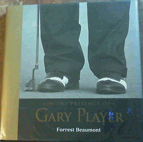 In the Presence of Gary Player: Forrest Beaumont