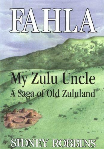 9781919768465: Fahla: My Zulu Uncle: a Saga of Old Zululand