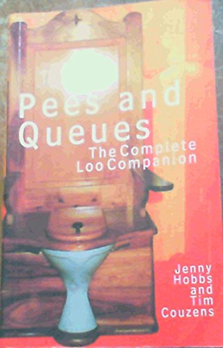 9781919780580: Pees and Queues: The Complete Loo Companion