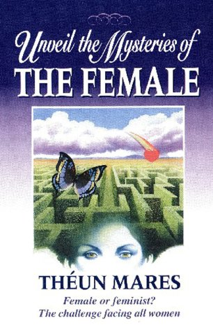 9781919792064: Unveil the Mysteries of the Female