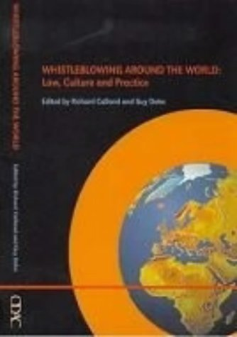 Whistleblowing Around the World: Law, Culture And Practice