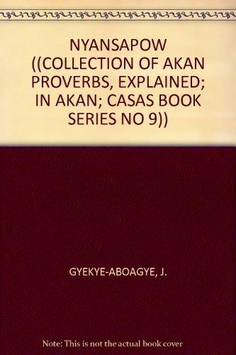 9781919799407: NYANSAPOW ((COLLECTION OF AKAN PROVERBS