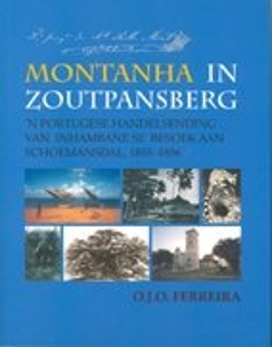 9781919825953: Montanha in Zoutpansberg: 'n Portugese Handelsending Van Inhambane SE Besoek Aan Schoemansdal - 1885 1856 (Afrikaans Edition)