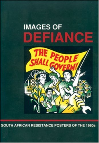 9781919855387: Images of Defiance: South African Resistance Posters of the 1980s