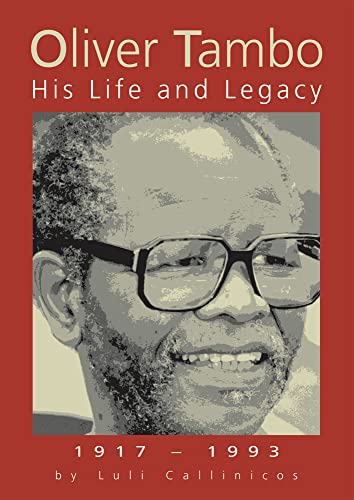 Oliver Tambo: His Life and Legacy 1917-1993 (1919855858) by Callinicos, Luli