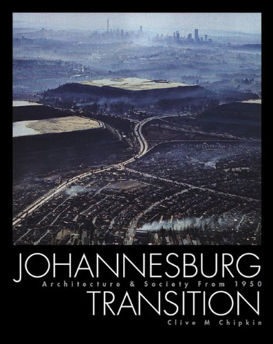 9781919855882: Johannesburg Transition: Architecture & Society 1950–2000