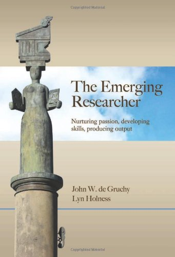 The Emerging Researcher: Nurturing Passion, Developing Skills, Producing Output: de Gruchy, John W.