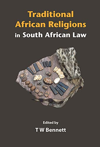 Traditional African Religions in South African Law: University of Cape Town Press