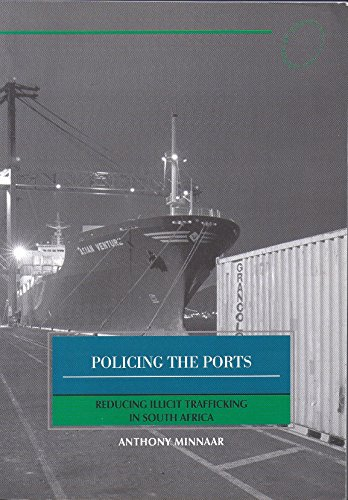 9781919913292: Policing the Ports: Reducing Illicit Trafficking in South Africa (ISS Monograph Series)
