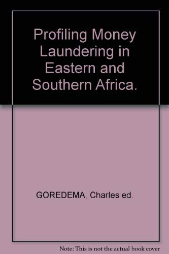 Profiling Money Laundering in Eastern and Southern Africa.: GOREDEMA, Charles ed.