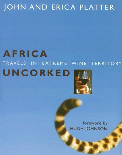 9781919930077: Africa Uncorked: Travels in Extreme Wine Territory