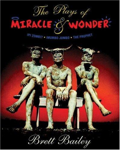 9781919930206: The Plays of Miracle & Wonder: Ipi Zombi? / iMumbo Jumbo / The Prophet