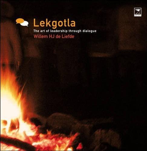 9781919931470: Lekgotla: The Art of Leadership Through Dialogue